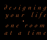 designing  your life       one room  at a time